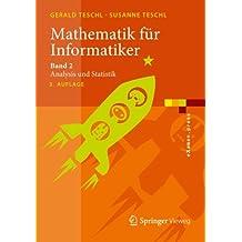 Mathematik für Informatiker: Band 2: Analysis und Statistik (eXamen.press) (German Edition)