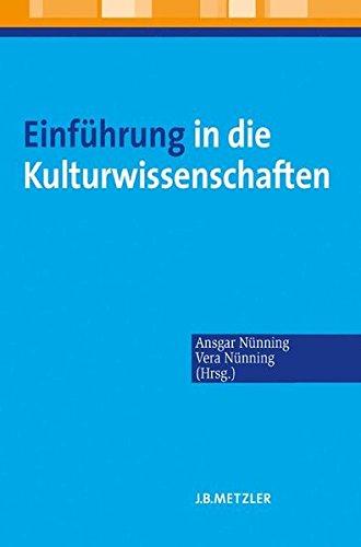 Einführung in die Kulturwissenschaften: Theoretische Grundlagen – Ansätze – Perspektiven
