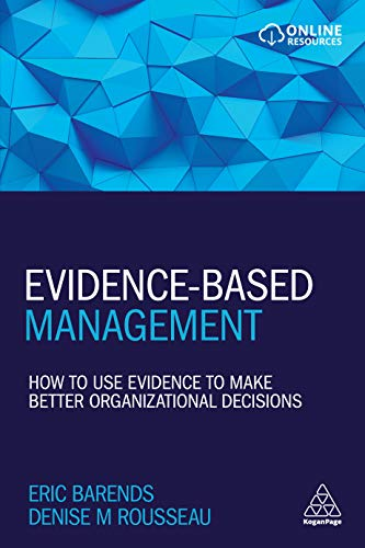 Evidence-Based Management: How to Use Evidence to Make Better Organizational Decisions (English Edition)