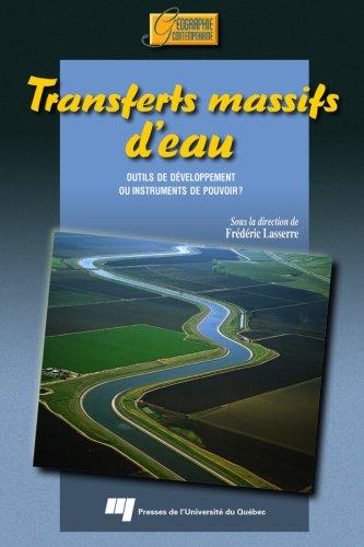 Transferts massifs d'eau : outils de développement ou instruments du pouvoir?