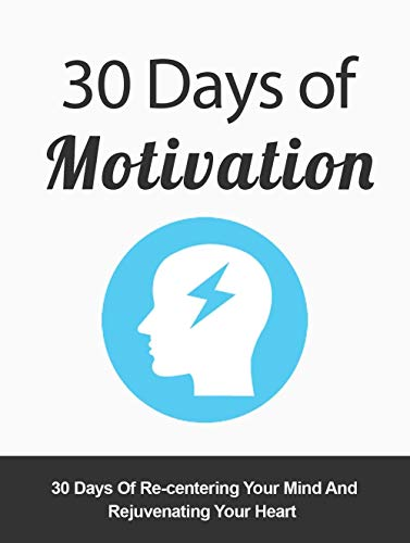 30 Days Motivation: Everyone in life seeks PEACE OF MIND and HAPPINESS, What about you ! Isn't your HEALTH worth anything? (English Edition)
