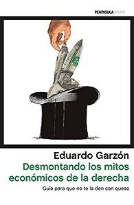 Desmontando los mitos económicos de la derecha par Eduardo Garzón