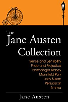 The Jane Austen Collection: The Complete Works (Includes Sense and Sensibility, Pride and Prejudice, Mansfield Park, Emma, Northanger Abbey, Persuasion, Lady Susan & more. Plus Audiobooks) by [Austen, Jane]