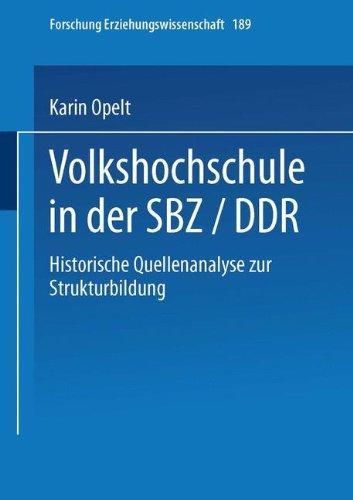 Volkshochschule in der Sbz/Ddr: Historische Quellenanalyse Zur Strukturbildung (Forschung Erziehungswissenschaft) (German Edition)
