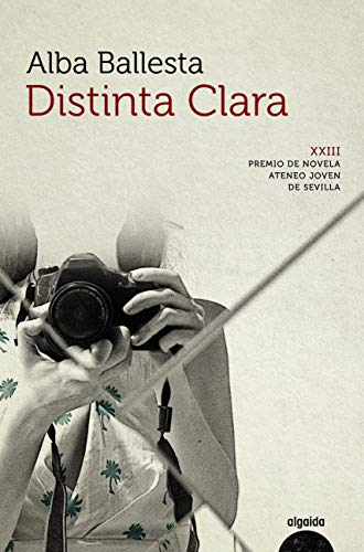 Distinta Clara (Algaida Literaria - Premio Ateneo Joven De Sevilla)