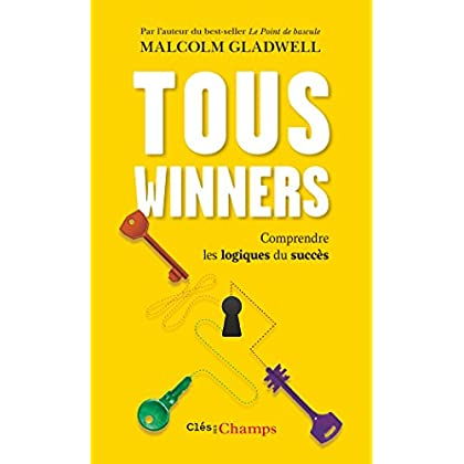 Tous winners : Comprendre les logiques du succès