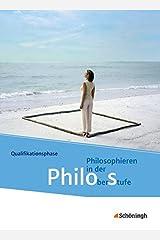 Philos - Philosophieren in der Oberstufe in Nordrhein-Westfalen u.a. - Neubearbeitung: Schülerband 2: Qualifikationsphase Gebundene Ausgabe