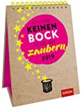 Hab keinen Bock mehr. Bin zaubern. - Wochenkalender im Hochformat- Kalender 2019 - Groh-Verlag - Aufstellkalender - Tischkalender - 12,3 cm x 20 cm