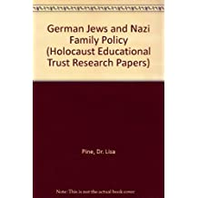 German Jews and Nazi Family Policy (Holocaust Educational Trust Research Papers)