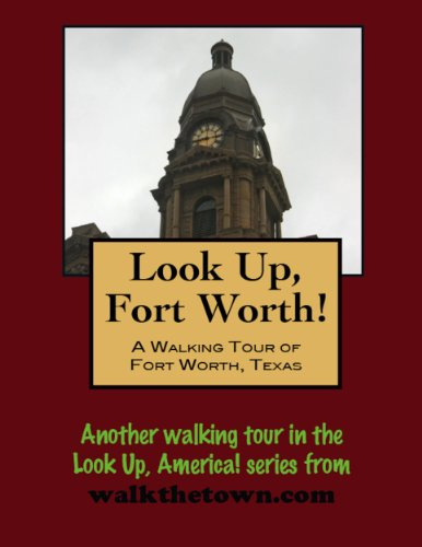 A Walking Tour of Fort Worth, Texas (Look Up, America!) (English Edition)