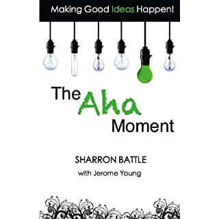 Making Good Ideas Happen!: The Aha Moment (English Edition)