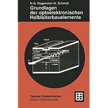 Grundlagen der optoelektronischen Halbleiterbauelemente (Teubner Studienbücher Physik)