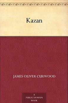Kazan (English Edition) par [Curwood, James Oliver]