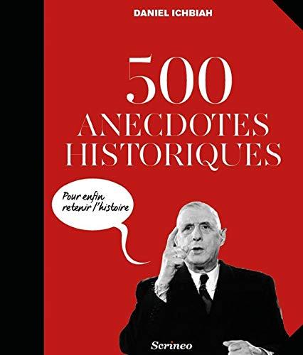 500 anecdotes historiques pour enfin retenir l'Histoire (Culture générale) (French Edition)