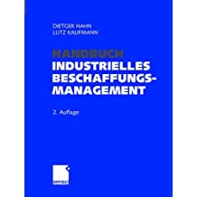 Handbuch Industrielles Beschaffungsmanagement. Internationale Konzepte - Innovative Instrumente - Aktuelle Praxisbeispiele