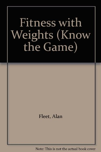 Fitness with Weights (Know the Game) por Alan Fleet