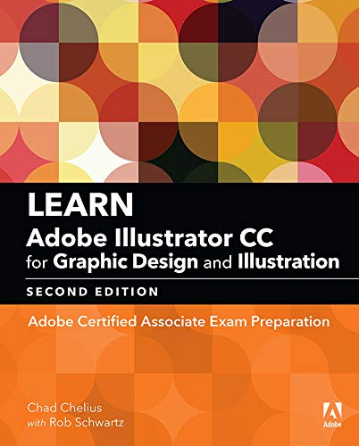 Learn Adobe Illustrator CC for Graphic Design and Illustration: Adobe Certified Associate Exam Preparation (Adobe Certified Associate (ACA)) (English Edition) por Chad Chelius