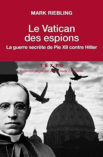 Le Vatican des espions : La guerre secrète de Pie XII contre Hitler par (Poche - Feb 7, 2019)