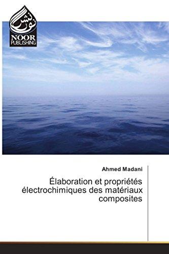 Élaboration et propriétés électrochimiques des matériaux composites par Ahmed Madani