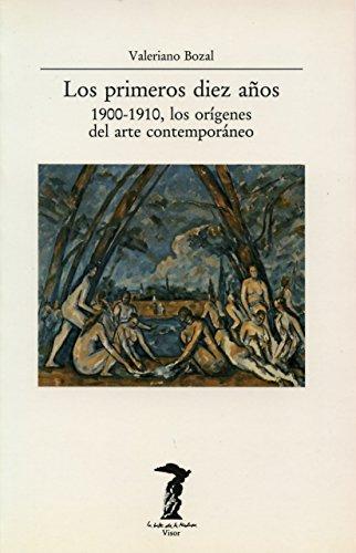 Primeros diez años 1900-1910, los origenes del arte contemporaneo (Balsa De La Medusa)