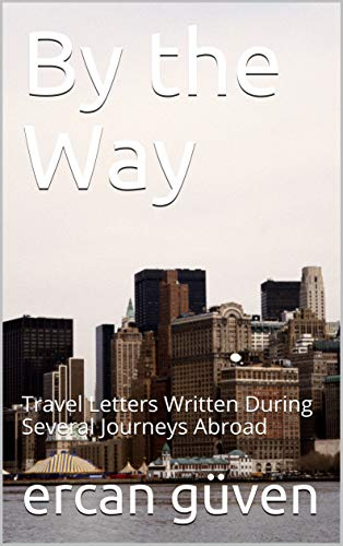By the Way: Travel Letters Written During Several Journeys Abroad (English Edition)