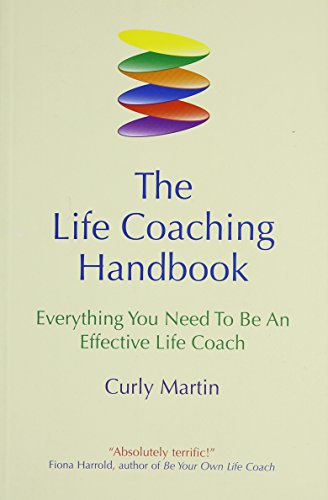 The Life Coaching Handbook: Everything You Need to be an effective life coach por Curly Martin