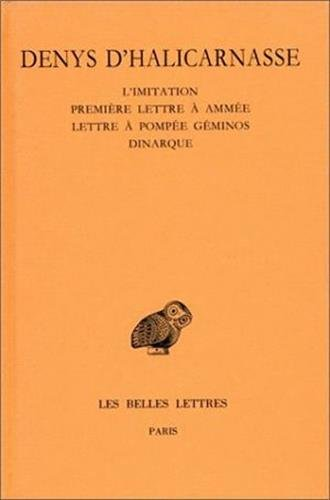 Opuscules rhétoriques, tome 5. L'imitation (fragments, Epitomé) - 1re lettre à Ammée - Lettre à Pompée Géminos - Dinarque