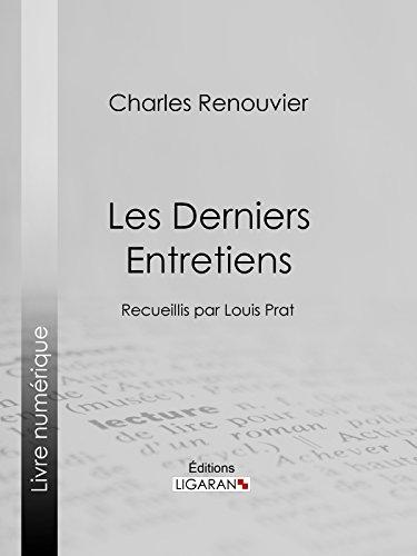 Les Derniers Entretiens: Recueillis par Louis Prat por Charles Renouvier