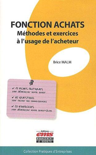 Fonction achats - Méthodes et exercices à l'usage de l'acheteur.