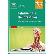 Lehrbuch für Heilpraktiker: Medizinische und juristische Grundlagen - mit Zugang zum Elsevier-Portal