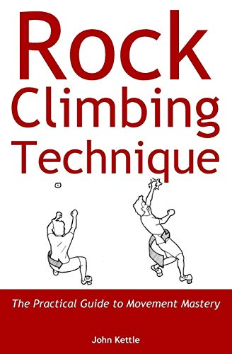 Price comparison product image Rock Climbing Technique: The Practical Guide to Movement Mastery