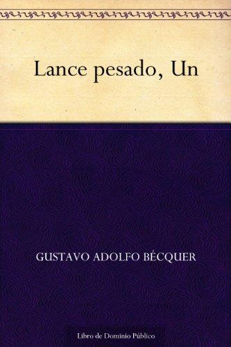 Lance pesado, Un por Gustavo Adolfo Bécquer