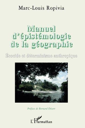 Manuel d'épistémologie de la géographie : Ecocide et déterminisme anthropique