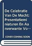 De Celebratie Van De Macht: Presentatieminiaturen En Aanverwante Voorstellingen in Handschriften Van Filips De Goede 1419-1467 En Karel De Stoute 1467-1477