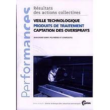 Veille Technologique Produits de Traitement Captation des Oversprays Performances Résultats des Acti