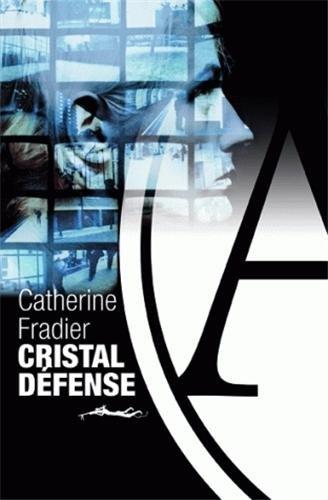 Cristal défense par Catherine Fradier