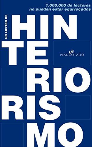 Un lustro de Hinteriorismo: Claves para un nuevo INteriorismo centrado en gestar negocios rentables por Iván Cotado