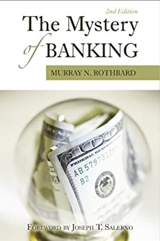 The Mystery of Banking (LvMI) (English Edition) von [Rothbard, Murray N.]