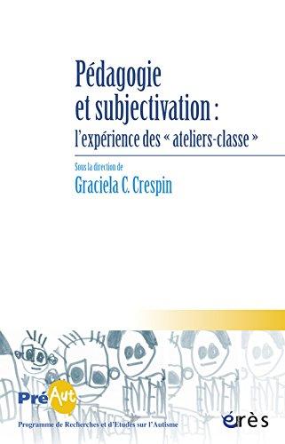 Cahiers de PREAUT, N° 11 : Pédagogie et subjectivation : l'expérience des ateliers-classe par Collectif