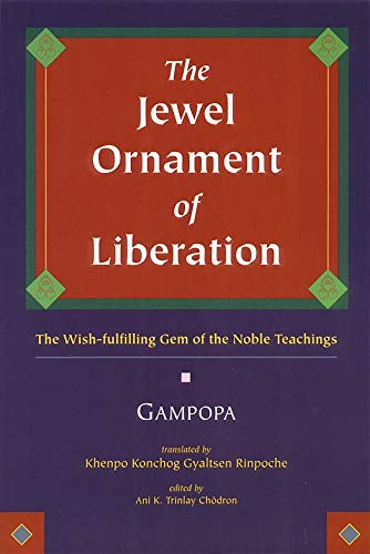 The Jewel Ornament of Liberation: The Wish-Fulfilling Gem of the Noble Teachings (English Edition)