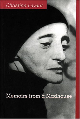 Memoirs From A Madhouse (Studies in Austrian Literature, Culture, and Thought. Translation Series) by Christine Lavant (2005-01-19)