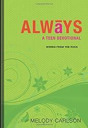 Carlson, Melody [ Always: A Teen Devotional[ ALWAYS: A TEEN DEVOTIONAL ] By Carlson, Melody ( Author )Oct-01-2010 Paperback ] [ ALWAYS: A TEEN DEVOTIONAL[ ALWAYS: A TEEN DEV