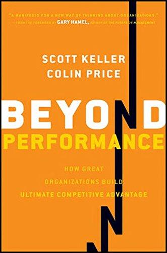 Beyond Performance: How Great Organizations Build Ultimate Competitive Advantage par Scott Keller, Colin Price