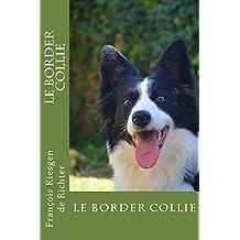 le border collie (chiens de races t. 1)