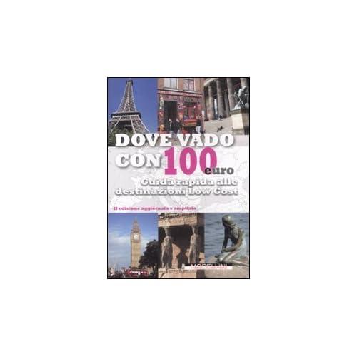 Dove Vado Con 100 Euro. Guida Rapida Alle Destinazioni Low Cost