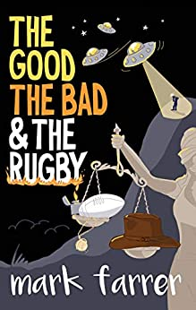The Good, The Bad & The Rugby by [Farrer, Mark]