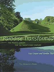 Paradise Transformed: The Private Garden for the Twenty-first Century by Guy Cooper (1996-11-01)