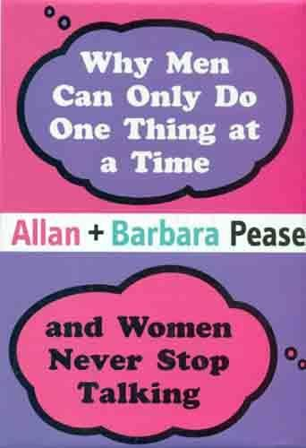 Why Men Can Only do One Thing at a Time and Women Never Stop Talking
