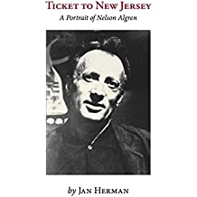 TICKET TO NEW JERSEY: A Portrait of Nelson Algren (English Edition)