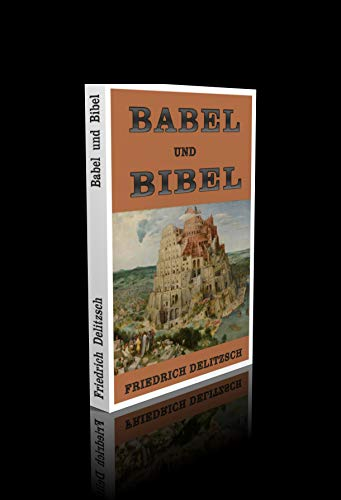 Bibel und Babel. (4 Teile in 1 Band). - 226 Seiten